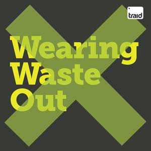 Wearing Waste Out
